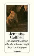 Cover-Bild zu Gotthelf, Jeremias: Die schwarze Spinne / Elsi, die seltsame Magd / Kurt von Koppigen