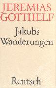 Cover-Bild zu Gotthelf, Jeremias: Jakobs des Handwerksgesellen Wanderungen durch die Schweiz