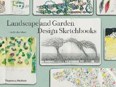 Cover-Bild zu Richardson, Tim: Landscape and Garden Design Sketchbooks