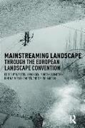 Cover-Bild zu Jorgensen, Karsten (Hrsg.): Mainstreaming Landscape through the European Landscape Convention