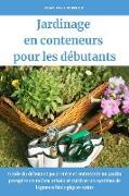 Cover-Bild zu Fermier, Jean Paul: Jardinage en conteneurs pour les débutants: Guide du débutant pour créer et entretenir un jardin prospère en milieu urbain et cultiver un système de légumes biologiques sains (eBook)