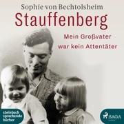 Cover-Bild zu Bechtolsheim, Sophie von: Stauffenberg - mein Großvater war kein Attentäter