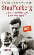 Cover-Bild zu von Bechtolsheim, Sophie: Stauffenberg - mein Großvater war kein Attentäter