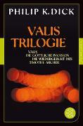 Cover-Bild zu Dick, Philip K.: Valis-Trilogie. Valis, Die göttliche Invasion und Die Wiedergeburt des Timothy Archer