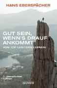 Cover-Bild zu Eberspächer, Hans: Gut sein, wenn's drauf ankommt