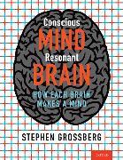 Cover-Bild zu Grossberg, Stephen: Conscious Mind, Resonant Brain