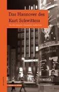 Cover-Bild zu Matuschek, Oliver: Das Hannover des Kurt Schwitters