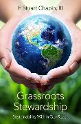 Cover-Bild zu Chapin, F. Stuart: Grassroots Stewardship: Sustainability Within Our Reach