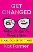 Cover-Bild zu Get Changed (eBook) von Farmer, Kat