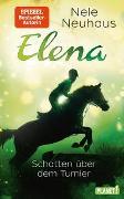 Cover-Bild zu Neuhaus, Nele: Elena - Ein Leben für Pferde 3: Schatten über dem Turnier