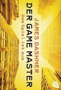 Cover-Bild zu Dashner, James: Der Game Master - Das Spiel ist aus