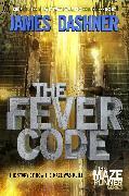 Cover-Bild zu Dashner, James: The Fever Code (Maze Runner, Book Five; Prequel)