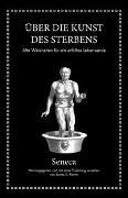 Cover-Bild zu Seneca, Lucius Annaeus: Seneca: Über die Kunst des Sterbens