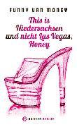 Cover-Bild zu This is Niedersachsen und nicht Las Vegas, Honey
