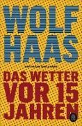 Cover-Bild zu Haas, Wolf: Das Wetter vor 15 Jahren