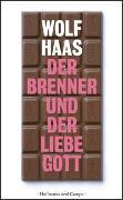 Cover-Bild zu Haas, Wolf: Der Brenner und der liebe Gott