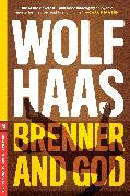 Cover-Bild zu Haas, Wolf: Brenner and God