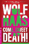 Cover-Bild zu Haas, Wolf: Come, Sweet Death
