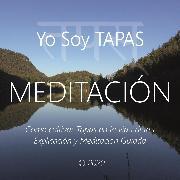 Cover-Bild zu Galindo, Wilma Eugenia Juan: Meditación - Yo Soy Tapas (Audio Download)