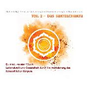 Cover-Bild zu Wurm, Dr. Karsten: Teil 2 - Das Sakralchakra (Audio Download)