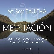 Cover-Bild zu Galindo, Wilma Eugenia Juan: Meditación - Yo Soy Saucha (Audio Download)