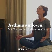 Cover-Bild zu Wiehe, Norman: Asthma auflösen (Audio Download)
