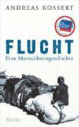 Cover-Bild zu Flucht - Eine Menschheitsgeschichte von Kossert, Andreas