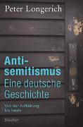 Cover-Bild zu Antisemitismus: Eine deutsche Geschichte von Longerich, Peter