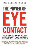 Cover-Bild zu Ellsberg, Michael: The Power of Eye Contact