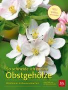 Cover-Bild zu Baumjohann, Dorothea: So schneide ich meine Obstgehölze