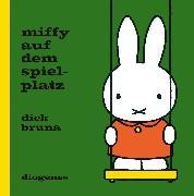 Cover-Bild zu Bruna, Dick: Miffy auf dem Spielplatz