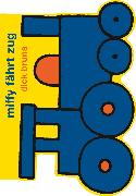Cover-Bild zu Bruna, Dick: Miffy fährt Zug