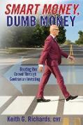 Cover-Bild zu Richards, Keith G.: SMART MONEY, Dumb Money