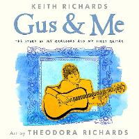 Cover-Bild zu Richards, Keith: Gus & Me: The Story of My Granddad and My First Guitar