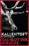 Cover-Bild zu Kallentoft, Mons: Das Blut der Hirsche