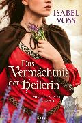 Cover-Bild zu Voss, Isabel: Das Vermächtnis der Heilerin