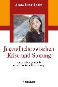 Cover-Bild zu Jugendliche zwischen Krise und Störung (eBook) von Streeck-Fischer, Annette