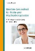 Cover-Bild zu Mentale Gesundheit für Ärzte und Psychotherapeuten (eBook) von Bergner, Thomas