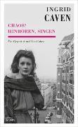 Cover-Bild zu Caven, Ingrid (Interviewpartner): Ingrid Caven - Chaos? Hinho?ren, singen