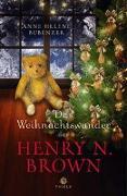 Cover-Bild zu Bubenzer, Anne Helene: Das Weihnachtswunder des Henry N. Brown