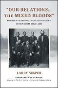 "Cover-Bild zu Nesper, Larry: ""Our Relations...the Mixed Bloods"" (eBook)"