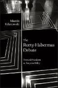 Cover-Bild zu Kilanowski, Marcin: Rorty-Habermas Debate, The (eBook)