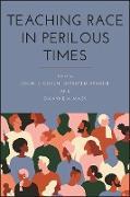 Cover-Bild zu Cohen, Jason E. (Hrsg.): Teaching Race in Perilous Times (eBook)