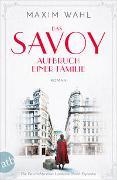 Cover-Bild zu Wahl, Maxim: Das Savoy - Aufbruch einer Familie