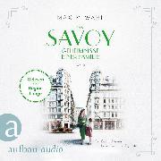 Cover-Bild zu Wahl, Maxim: Das Savoy - Geheimnisse einer Familie (Audio Download)