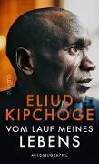 Cover-Bild zu Kipchoge, Eliud: Vom Lauf meines Lebens (eBook)