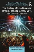 Cover-Bild zu Frith, Simon: The History of Live Music in Britain, Volume III, 1985-2015 (eBook)