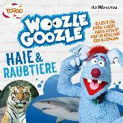 Cover-Bild zu Reinl, Martin (Gelesen): Woozle Goozle - Haie & Raubtiere (Audio Download)