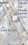 Cover-Bild zu Seiler, Lutz: Schrift für blinde Riesen