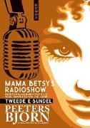 Cover-Bild zu Peeters, Bjorn: Mama Betsy's Radioshow: Tweede E-bundel (eBook)